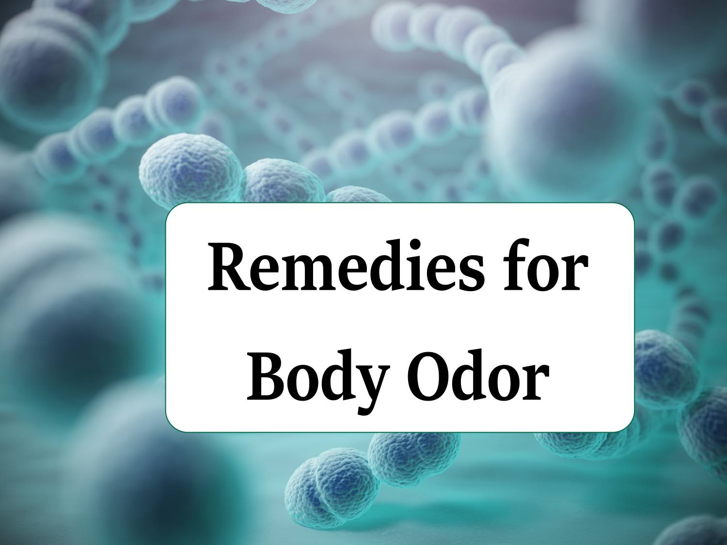 10 Home Remedies for Body Odor